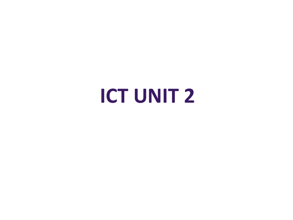Preview of Unit 2 ICT