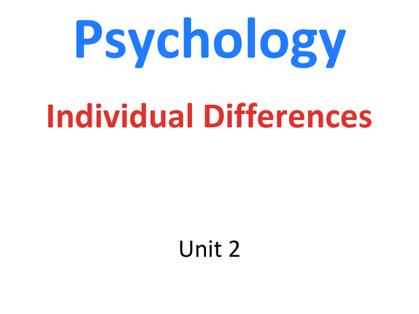 Preview of Unit 2 Individual Differences