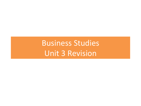 Preview of Unit 3 Business Studies revision