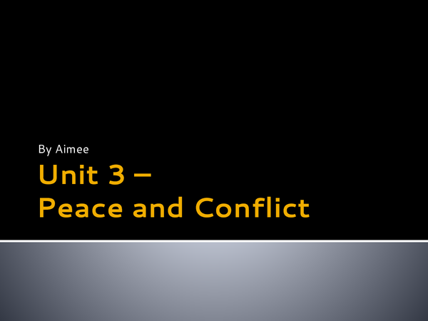 Preview of Unit 3 - peace and conflict
