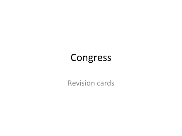 Preview of Unit 4- American politics congress revision cards