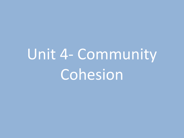 Preview of Unit 4- Community Cohesion