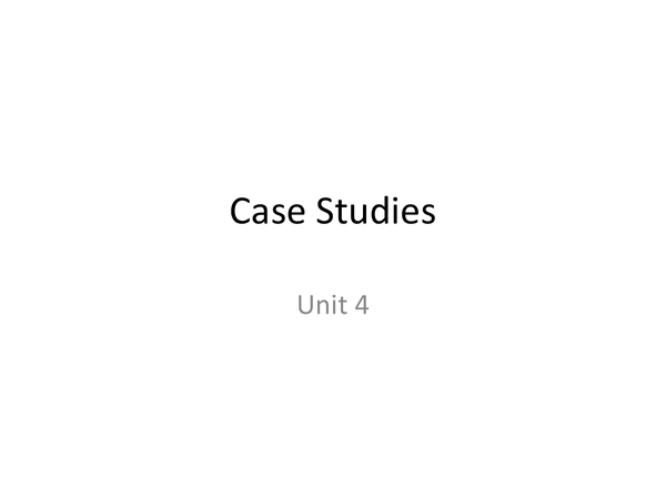Preview of Unit 4 revision case studies