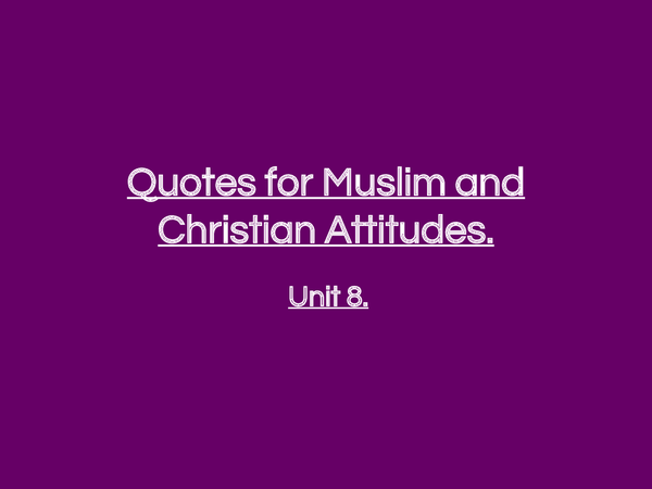 Preview of Unit 8 Edexcel Muslim and Christian quotes