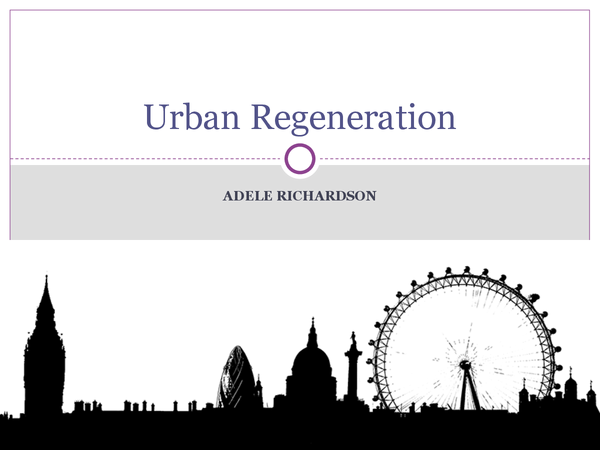 benefits of urban regeneration Cities improving their competitiveness, productivity  urban regeneration projects  economic and other benefits of successful urban renewal.