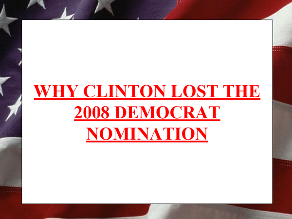 Preview of US POLITICS- Why Hillary Clinton lost the Democrat nomination