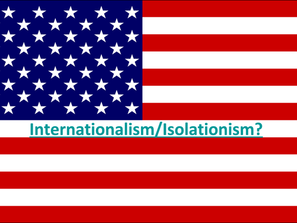 Preview of USA 1920's-30's Internationalist/Isolationist
