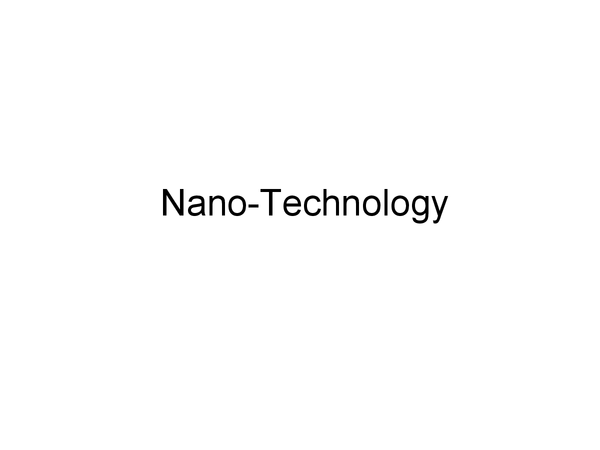 Preview of Uses of Nano-Technology