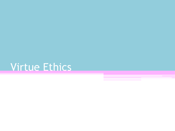Preview of Virtue Ethics