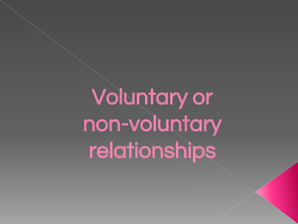 Preview of voluntary and non voluntary relationships