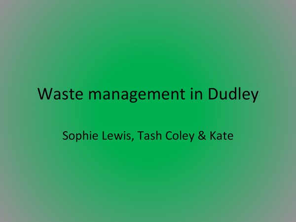 Preview of Waste Management in Dudley