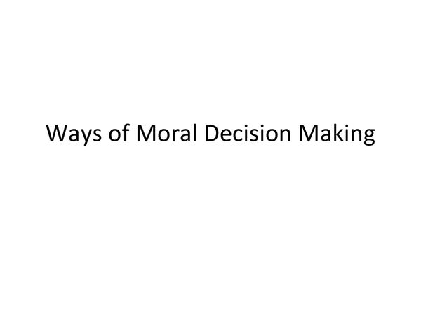 Homework HELP! WHy do some people use the greatest good principle when making moral decisions adopted by...?