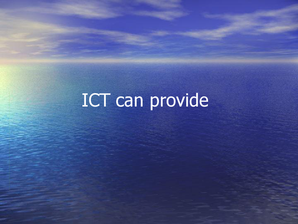 Preview of What ICT can provide