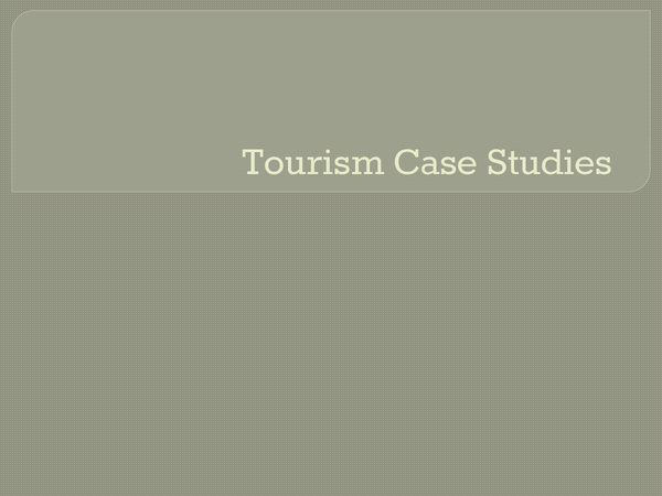 Preview of What you need to do for tourism case studies