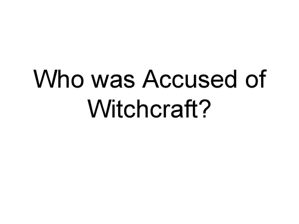 Preview of Who was accused of witchcraft