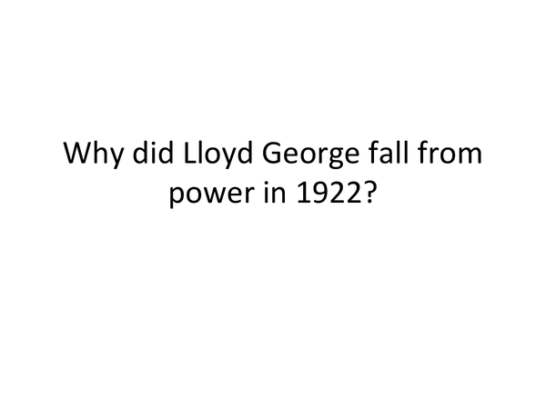 Preview of Why did Lloyd George fall from power in 1922