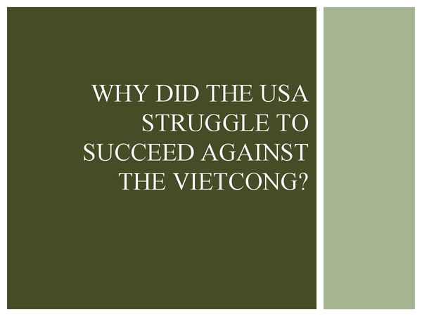 Preview of Why did the usa struggle to succeed against the Vietcong?