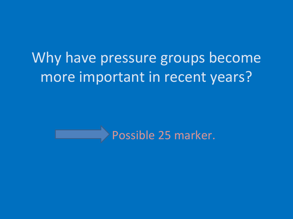 Preview of Why have pressure groups become more important in recent years?