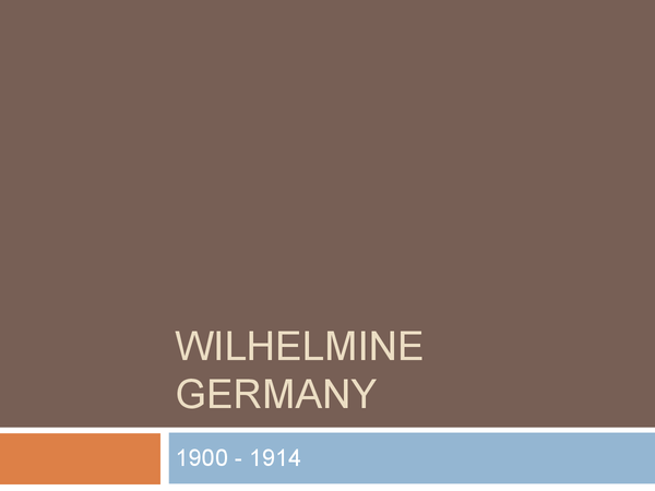 Preview of Wilhelmine Germany (1900-14) - Revision Notes