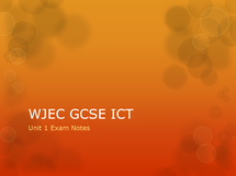 Preview of WJEC ICT - GCSE Unit 1 Exam Notes