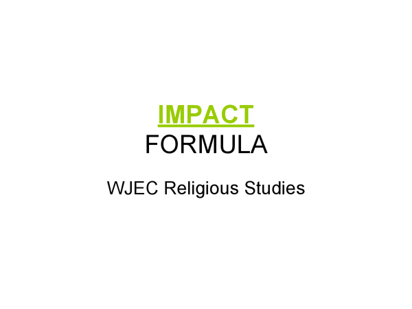 Preview of WJEC Religious Studies: IMPACT formula