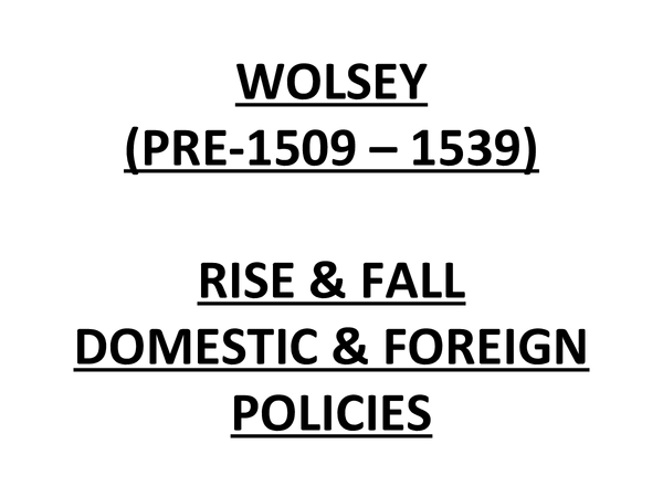 Preview of WOLSEY (PRE-1509 – 1539)
