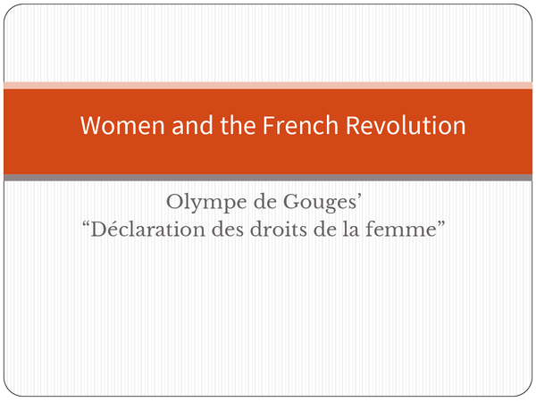 Preview of Women & the French Revolution (& Olympe de Gouges)