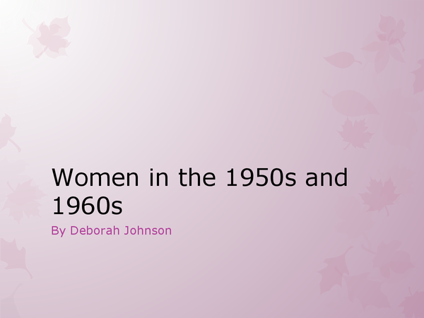 Preview of Women in the 1950s and 1960s