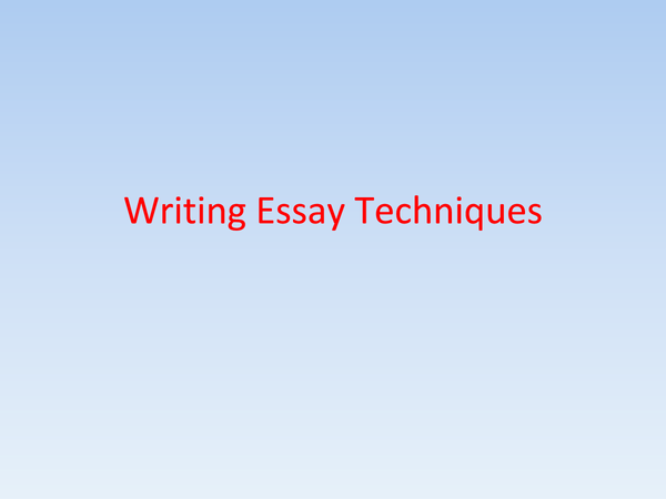 Preview of Writing an Essay (technique)